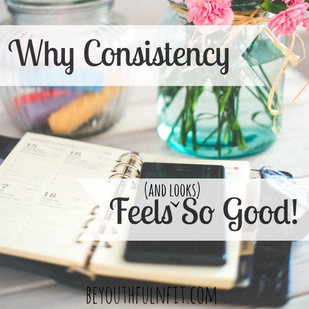 Why Consistency Feels So Good!