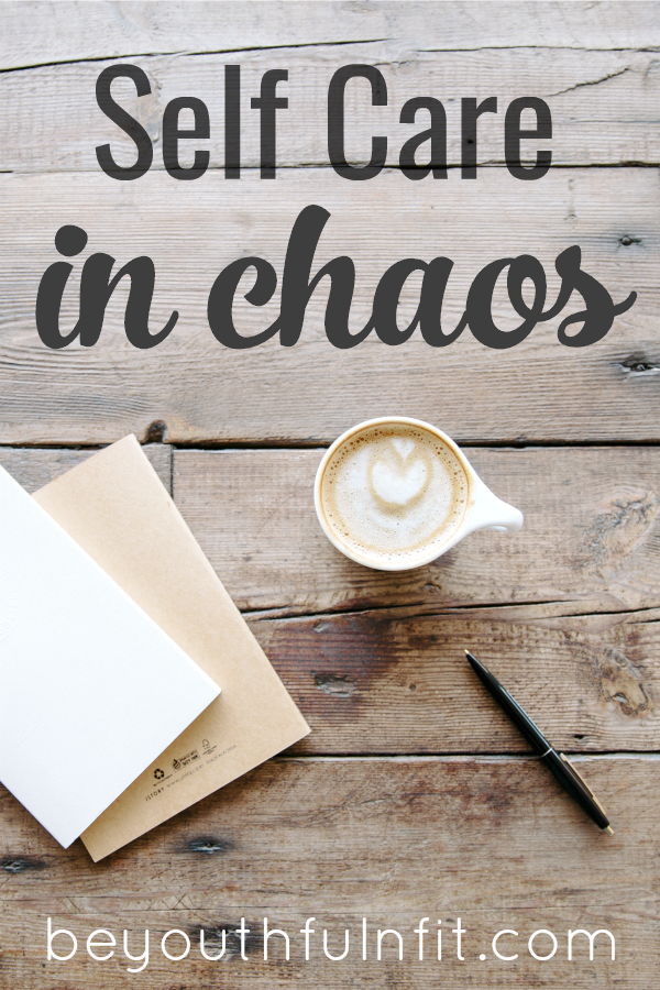 Self Care in Chaos